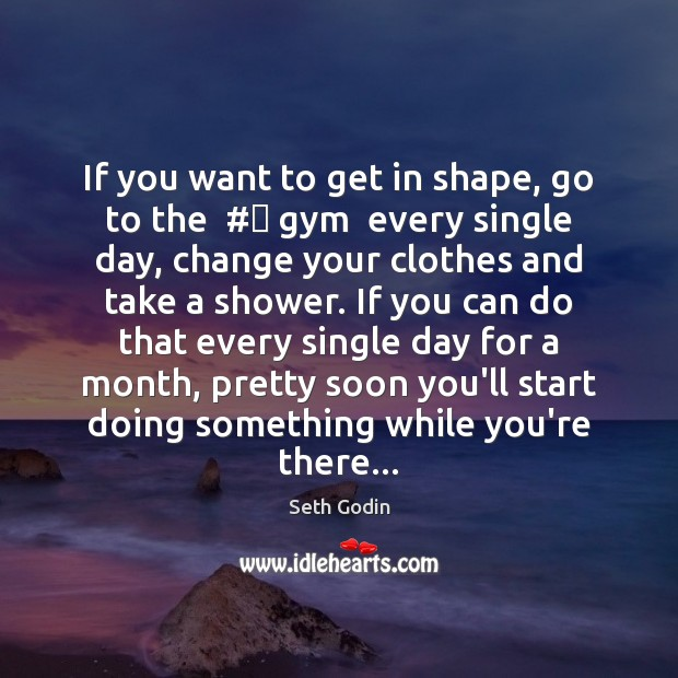 Image, If you want to get in shape, go to the  # gym  every