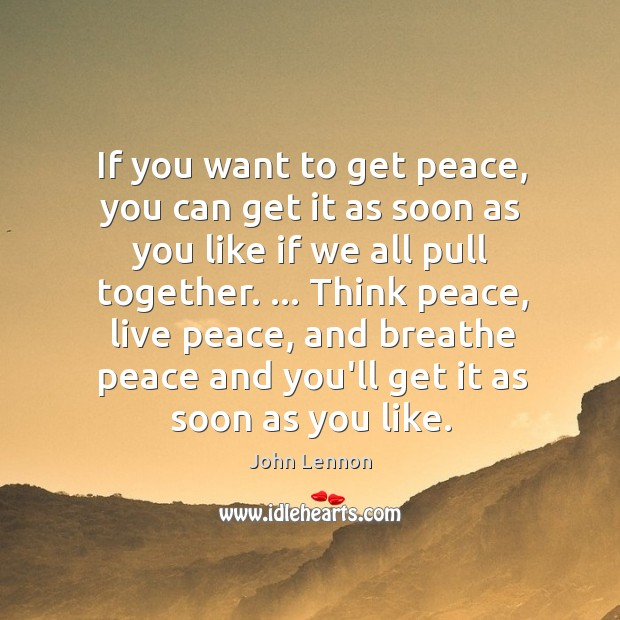 Image, If you want to get peace, you can get it as soon