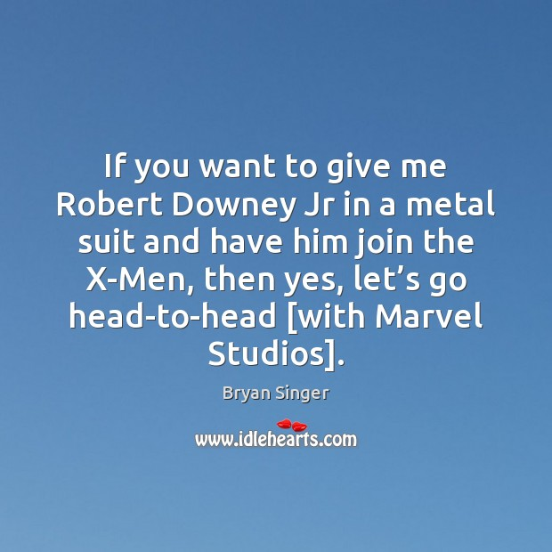 Image, If you want to give me Robert Downey Jr in a metal