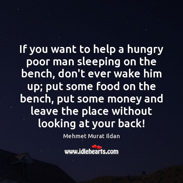 If you want to help a hungry poor man sleeping on the Image