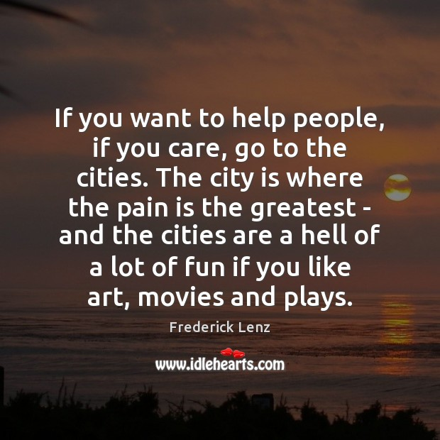 If you want to help people, if you care, go to the Image