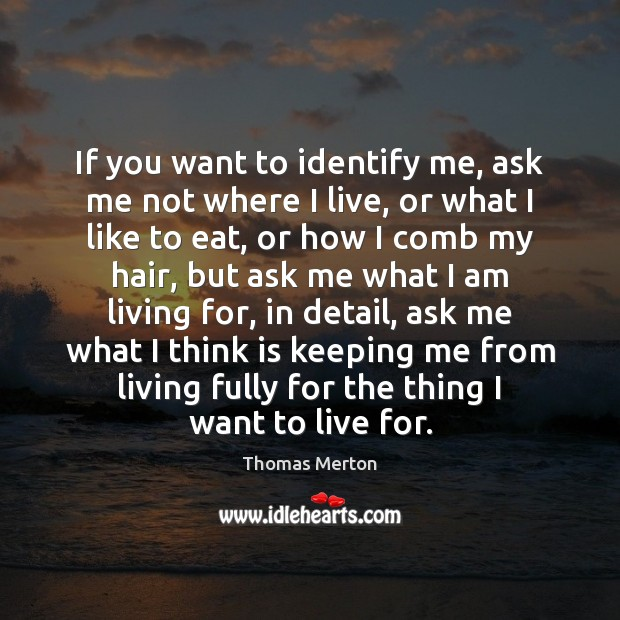 If you want to identify me, ask me not where I live, Image
