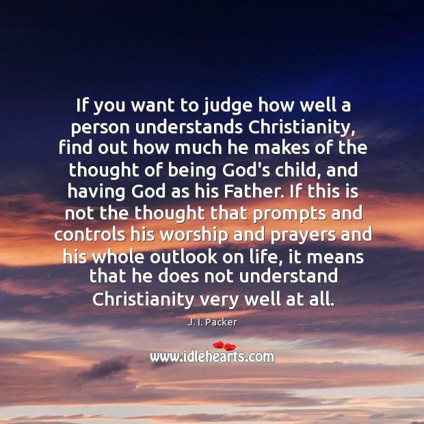 If you want to judge how well a person understands Christianity, find Image