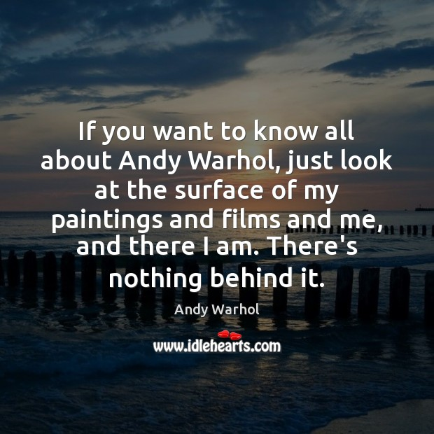 If you want to know all about Andy Warhol, just look at Image