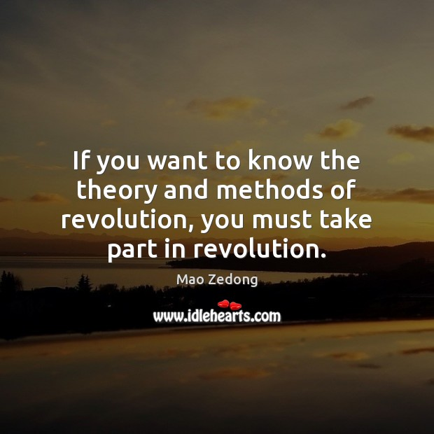 Image, If you want to know the theory and methods of revolution, you
