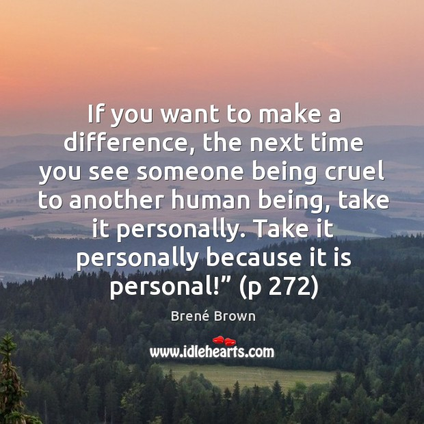 Image, If you want to make a difference, the next time you see