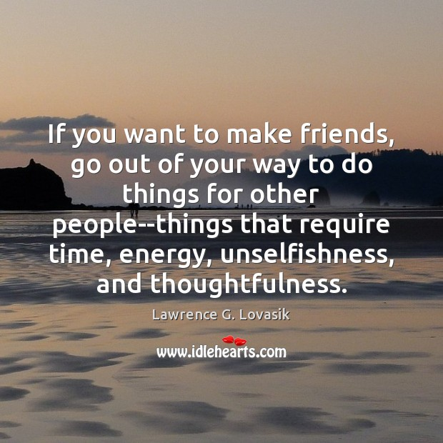 If you want to make friends, go out of your way to Image