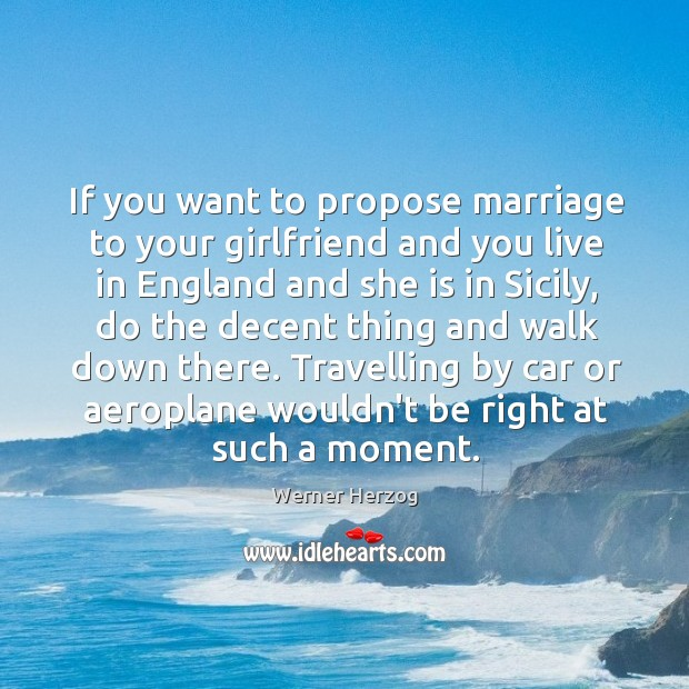 If you want to propose marriage to your girlfriend and you live Image