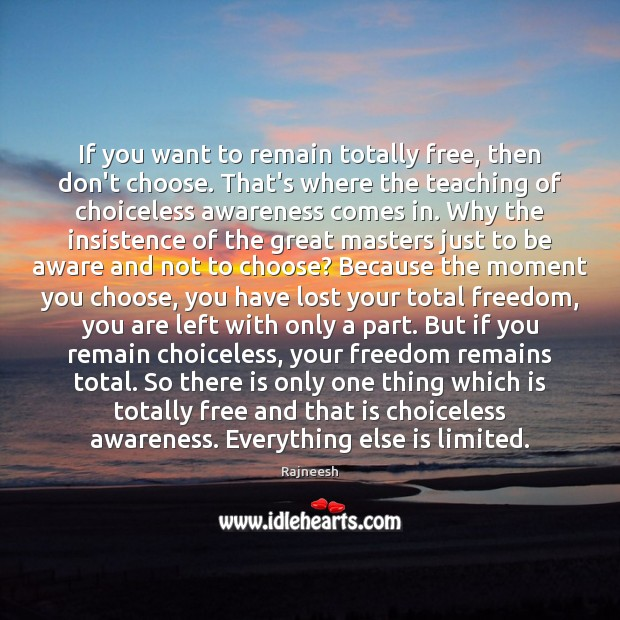 Image, If you want to remain totally free, then don't choose. That's where