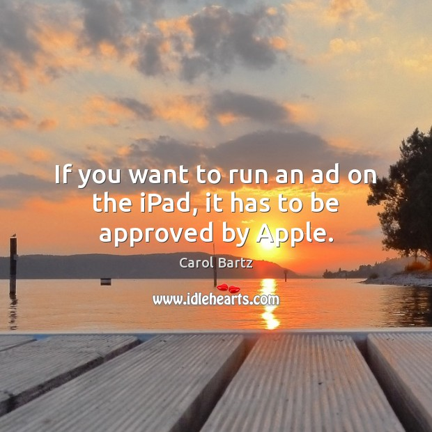 Image, If you want to run an ad on the iPad, it has to be approved by Apple.