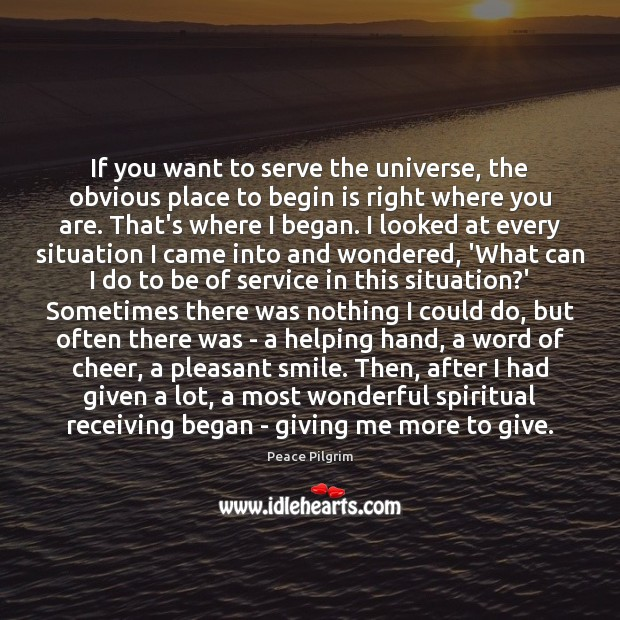 If you want to serve the universe, the obvious place to begin Image