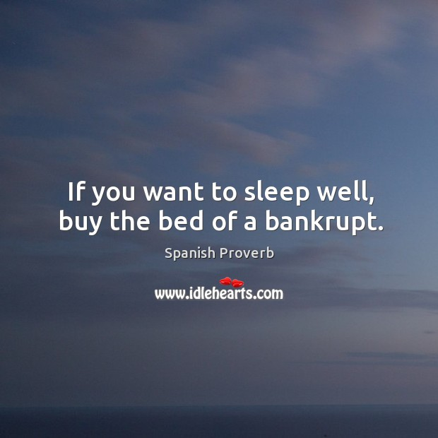 Image, If you want to sleep well, buy the bed of a bankrupt.