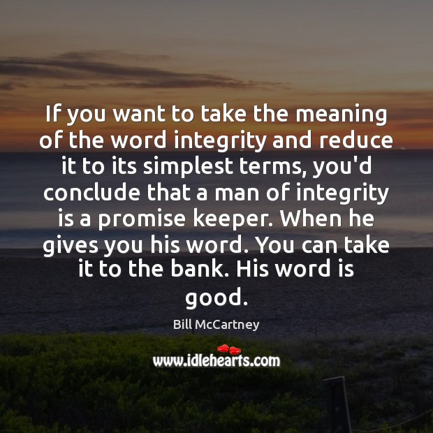 Image, If you want to take the meaning of the word integrity and