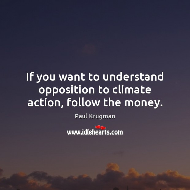 If you want to understand opposition to climate action, follow the money. Image