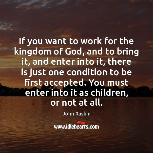 If you want to work for the kingdom of God, and to Image