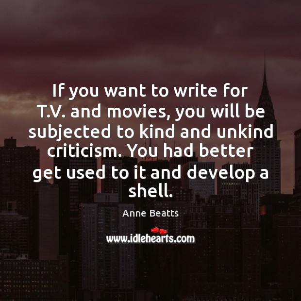 Image, If you want to write for T.V. and movies, you will
