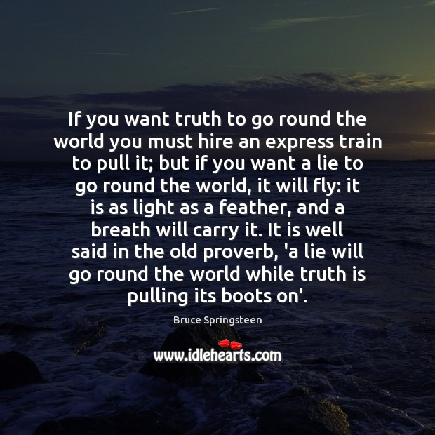 Image, If you want truth to go round the world you must hire
