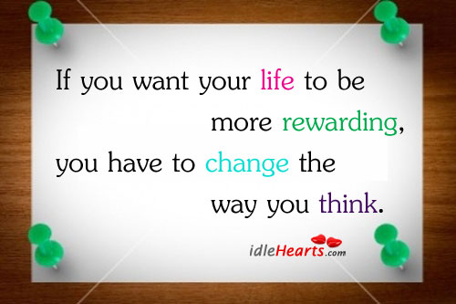 Change the way you think to make life interesting Image