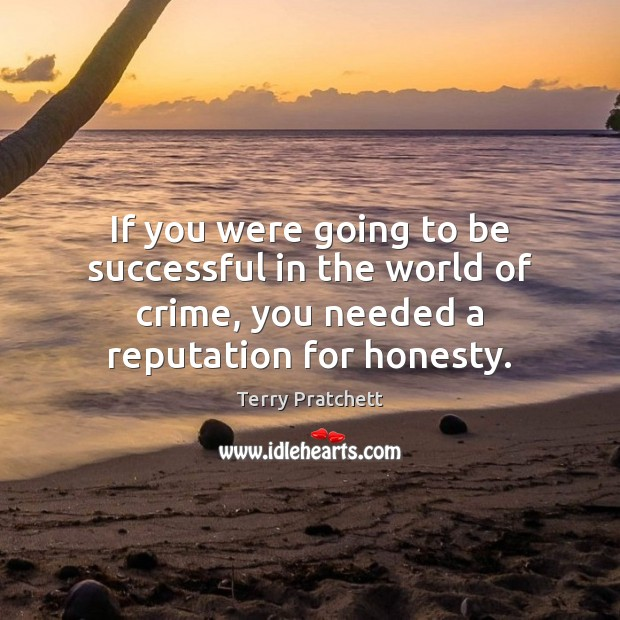If you were going to be successful in the world of crime, Image