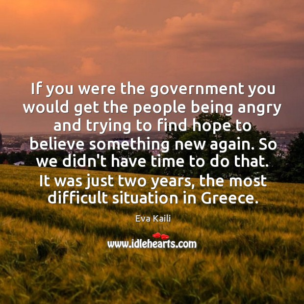 If you were the government you would get the people being angry Image