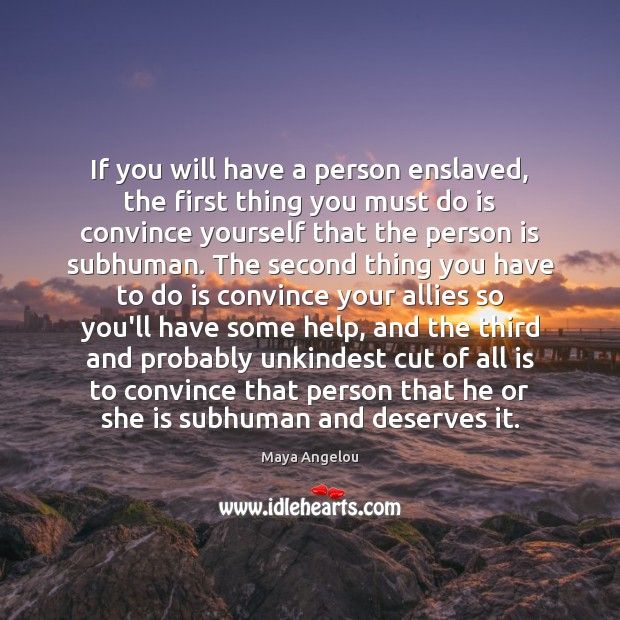 Image, If you will have a person enslaved, the first thing you must