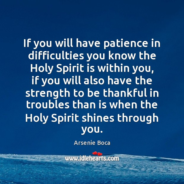 Image, If you will have patience in difficulties you know the Holy Spirit