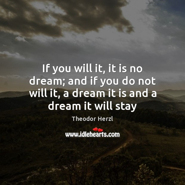 Image, If you will it, it is no dream; and if you do