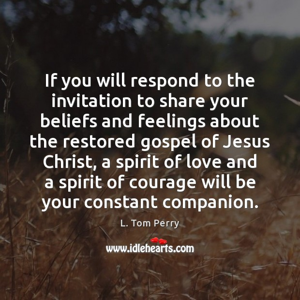 If you will respond to the invitation to share your beliefs and Image