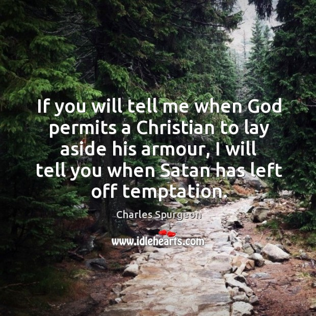 If you will tell me when God permits a Christian to lay Image