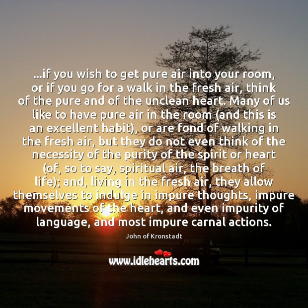 …if you wish to get pure air into your room, or if John of Kronstadt Picture Quote