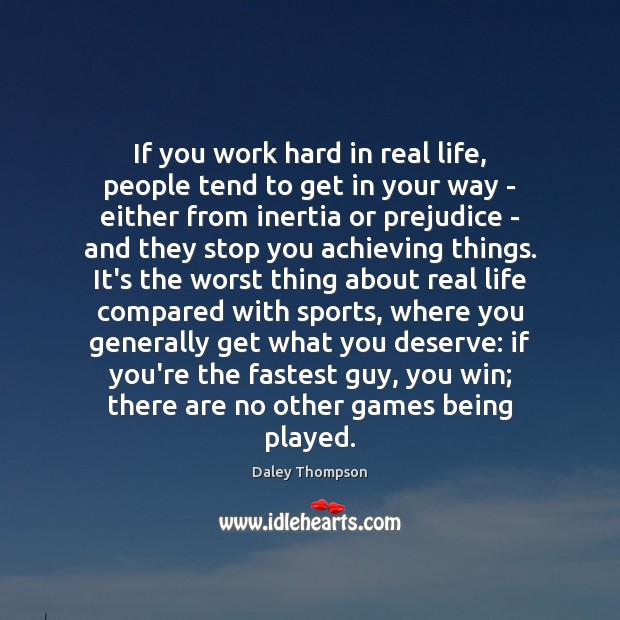 If you work hard in real life, people tend to get in Image