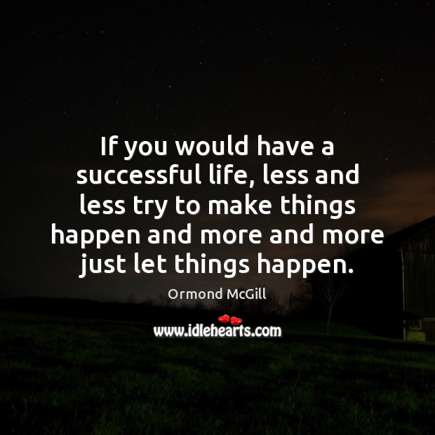 If you would have a successful life, less and less try to Image