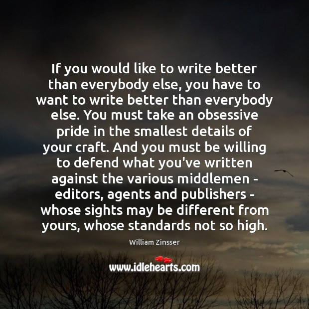 If you would like to write better than everybody else, you have Image