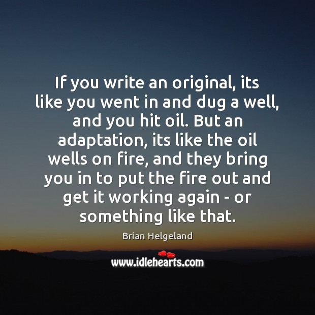 Image, If you write an original, its like you went in and dug