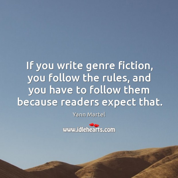 Image, If you write genre fiction, you follow the rules, and you have