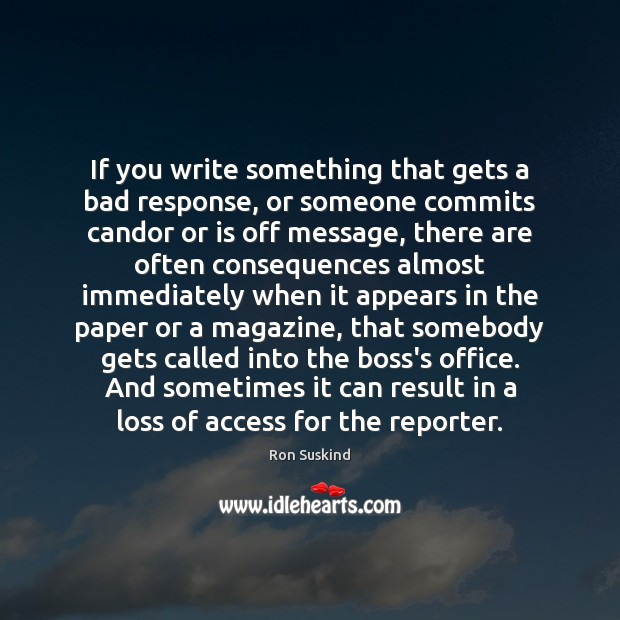 If you write something that gets a bad response, or someone commits Image