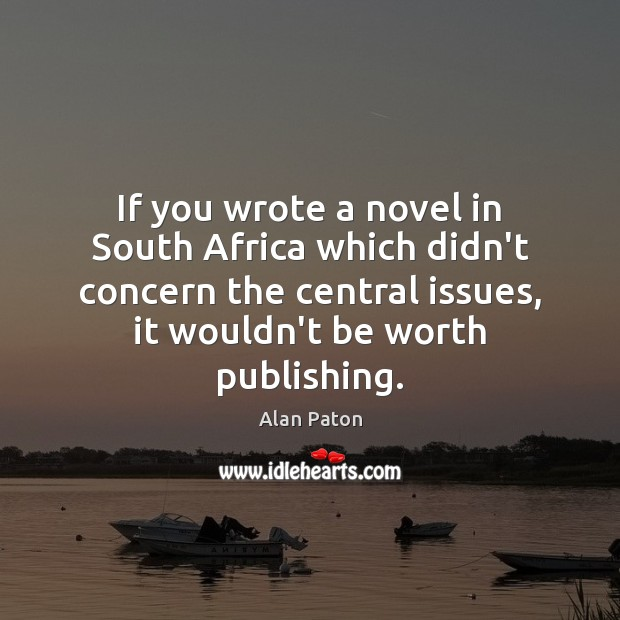 Image, If you wrote a novel in South Africa which didn't concern the