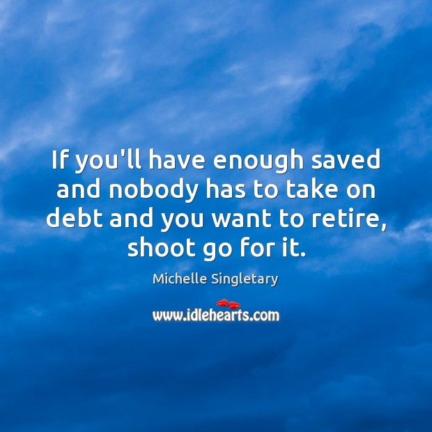 If you'll have enough saved and nobody has to take on debt Image