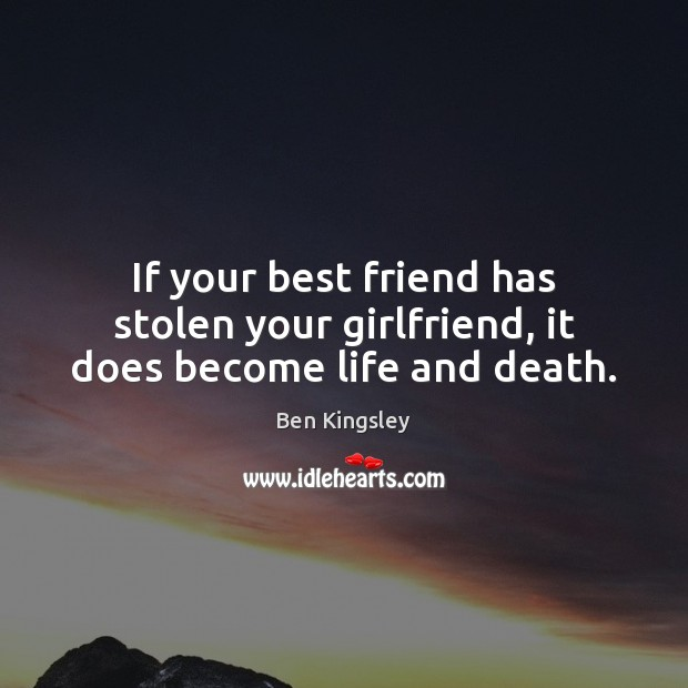 Image, If your best friend has stolen your girlfriend, it does become life and death.