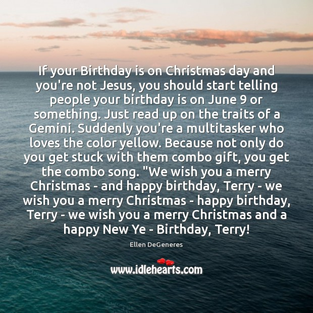 If your Birthday is on Christmas day and you're not Jesus, you Birthday Quotes Image
