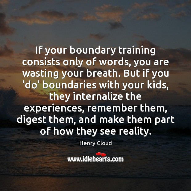 Image, If your boundary training consists only of words, you are wasting your