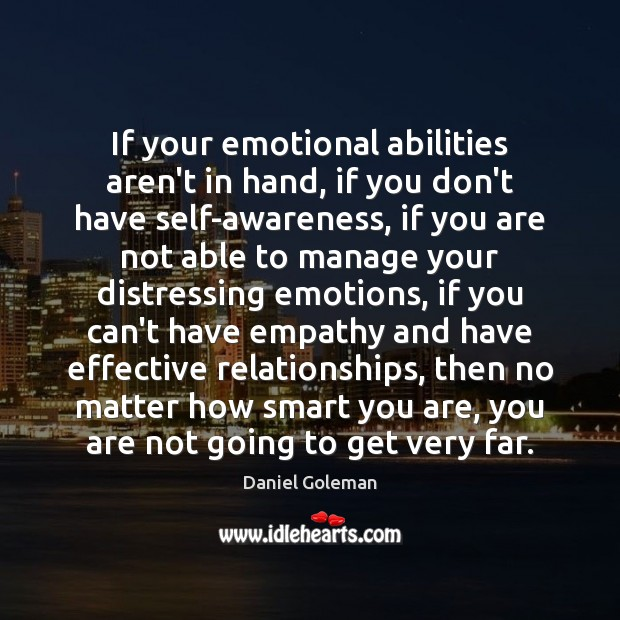 Image, If your emotional abilities aren't in hand, if you don't have self-awareness,