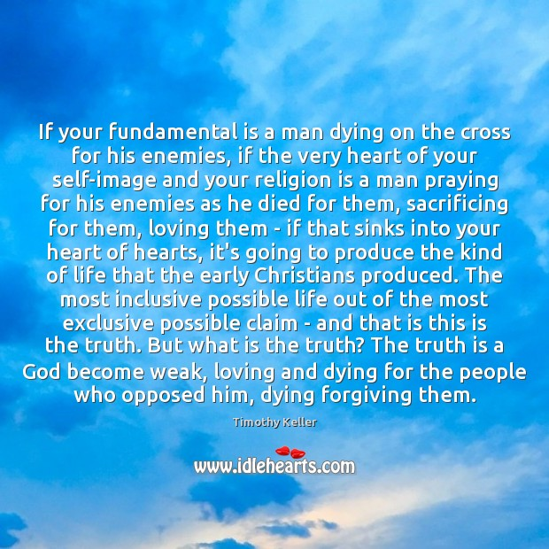 If your fundamental is a man dying on the cross for his Image