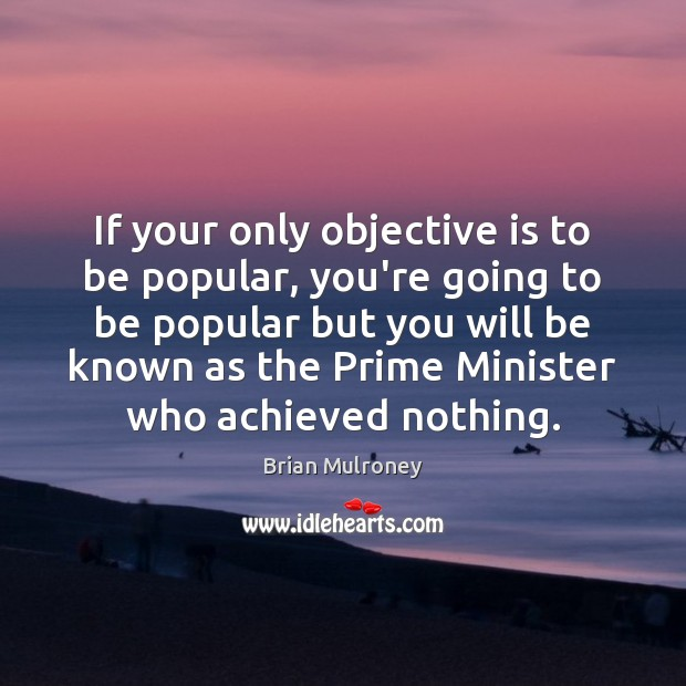 If your only objective is to be popular, you're going to be Image