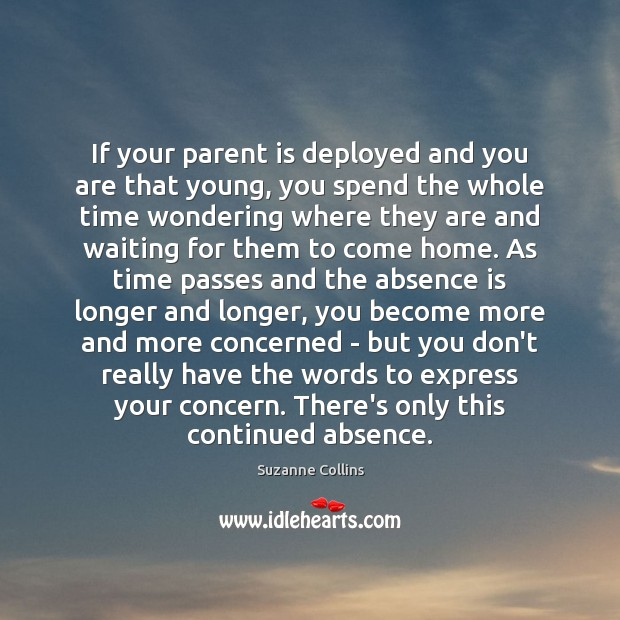 Image, If your parent is deployed and you are that young, you spend