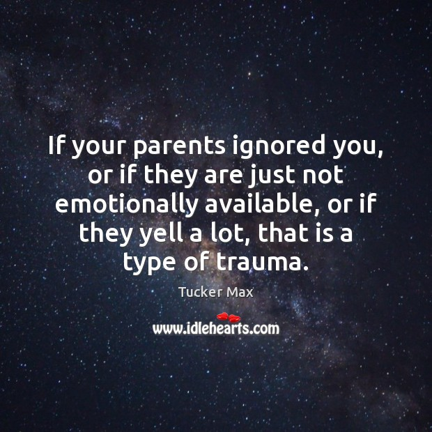 Image, If your parents ignored you, or if they are just not emotionally