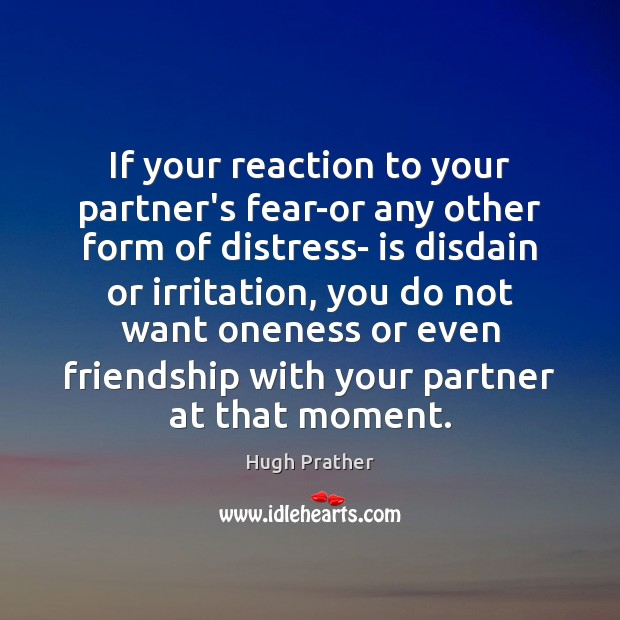 Image, If your reaction to your partner's fear-or any other form of distress-