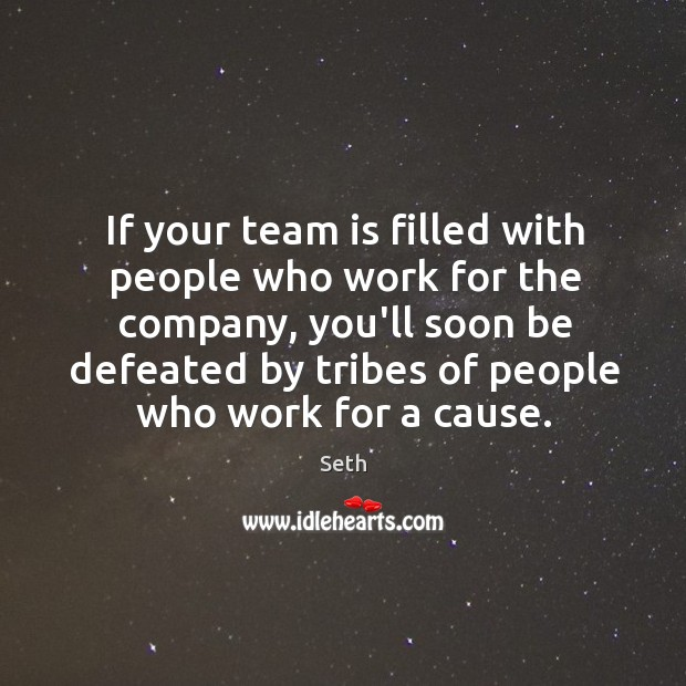 If your team is filled with people who work for the company, Image