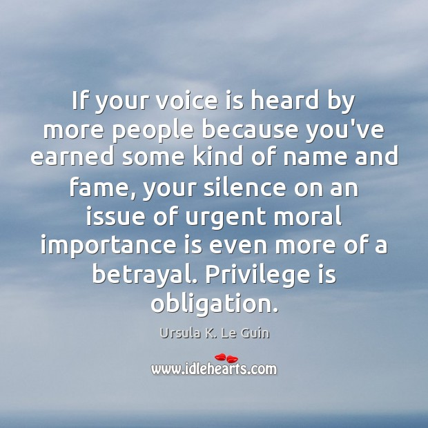 If your voice is heard by more people because you've earned some Image