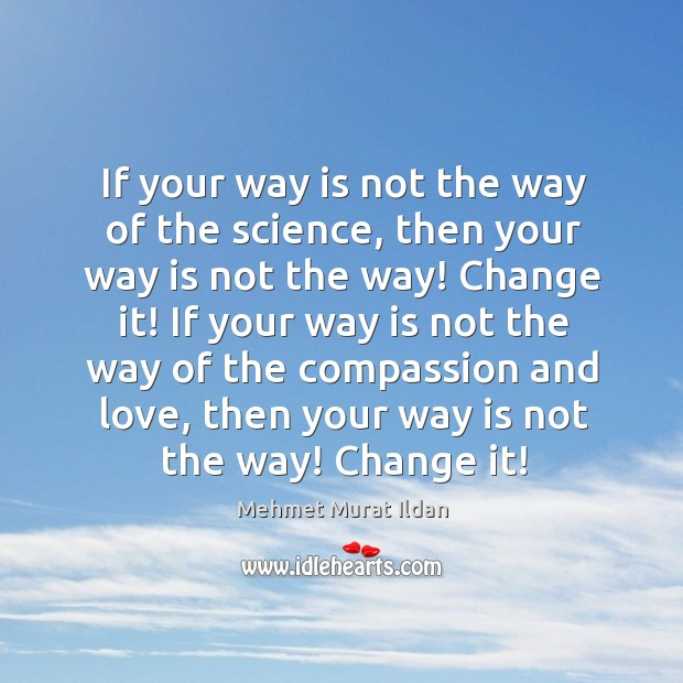 If your way is not the way of the science, then your Image